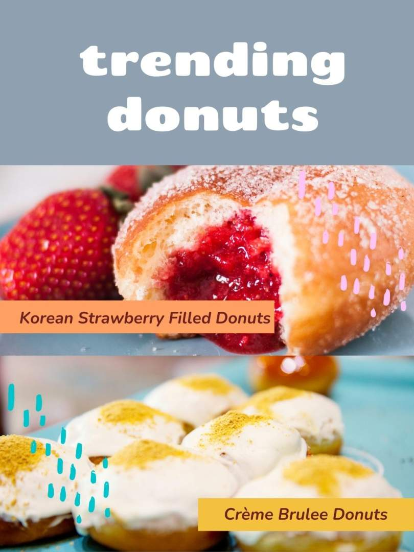Trending Donuts - Korean Strawberry Filled Donuts and CrèmeBrulee Donuts